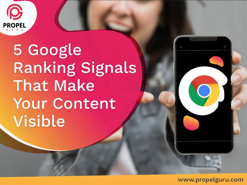 5 Google Ranking Signals That Make Your Content Visible
