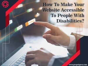 How To Make Your Website Accessible To People With Disabilities?