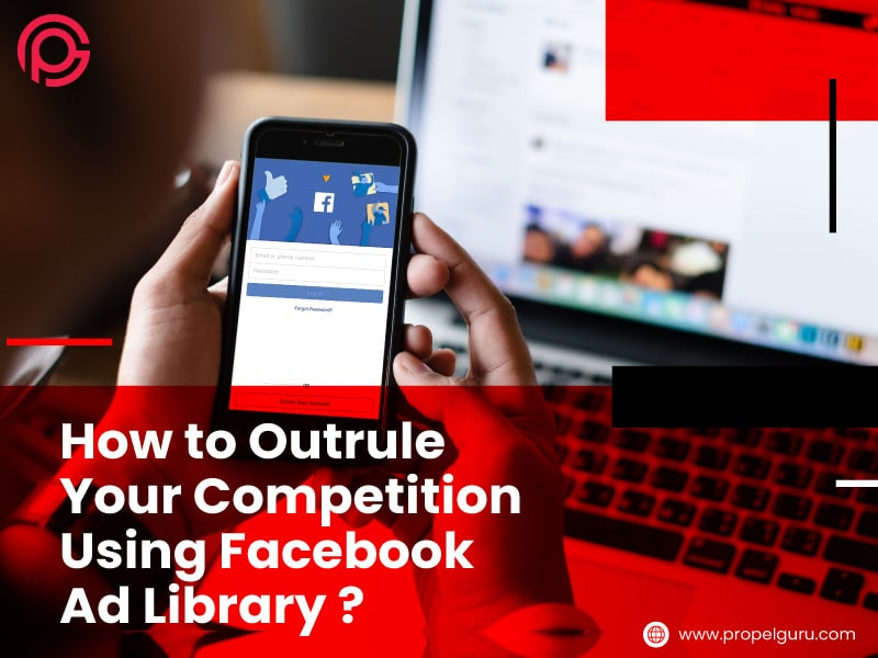 How To Outrule Your Competition Using Facebook Ad Library?