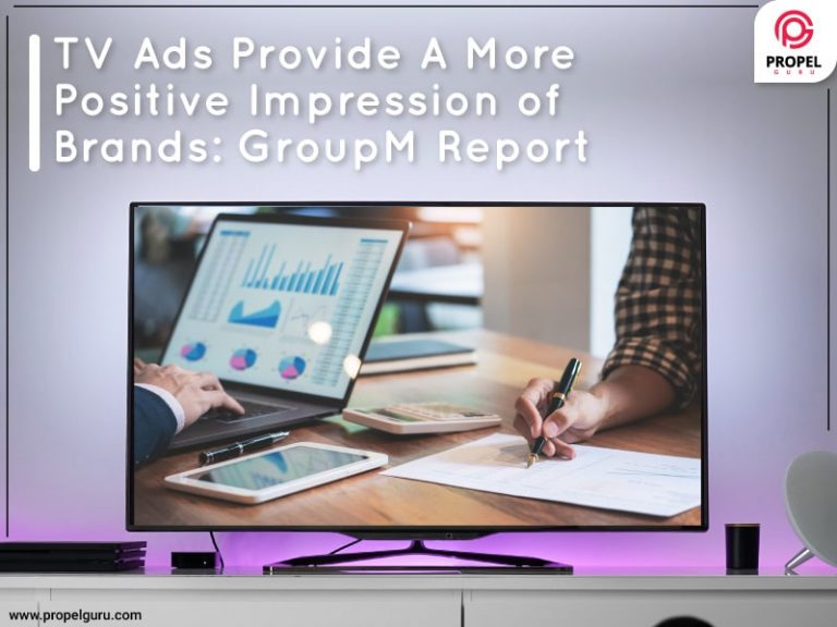 TV Ads Provide A More Positive Impression Of Brands: GroupM Report