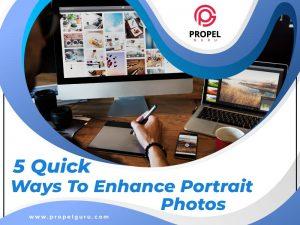 5 Quick Ways To Enhance Portrait Photos