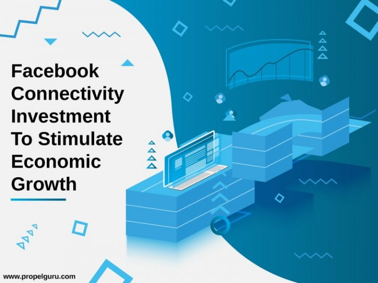 Facebook Connectivity Investment To Stimulate Economic Growth