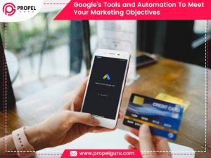 Google's Tools and Automation To Meet Your Marketing Objectives