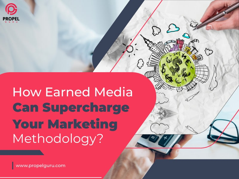 How Earned Media Can Supercharge Your Marketing Methodology?