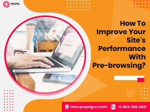 How To Improve Your Site's Performance With Pre-Browsing?
