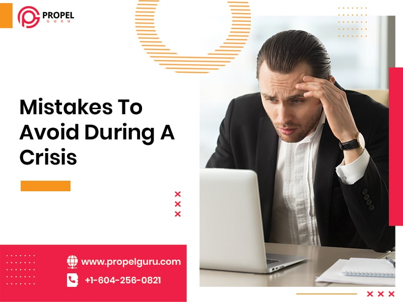 Mistakes To Avoid During A Crisis As A Leader