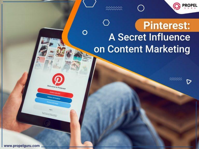 Pinterest: A Secret Influence On Content Marketing