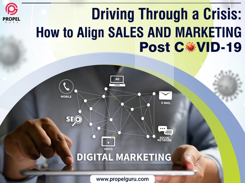 Driving Through a Crisis: How to Align Sales and Marketing Post COVID-19