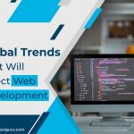 Global Trends That Will Affect Web Development