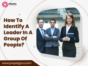 How To Identify A Leader In A Group Of People?