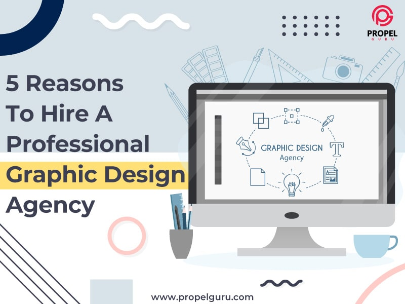 5 Reasons To Hire A Professional Graphic Design Agency