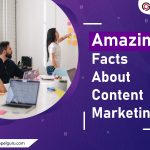 Amazing Facts And Benefits Of Content Marketing