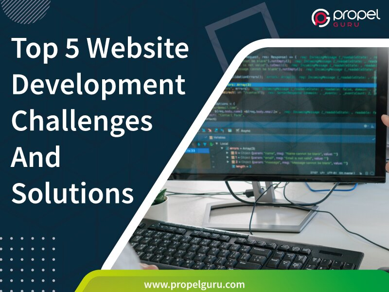 Top 5 Website Development Challenges And Solutions
