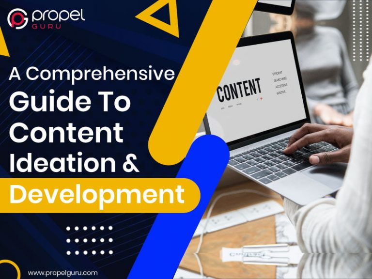 A Comprehensive Guide To Content Ideation & Development