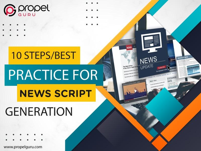10 Steps/Best Practice For News Script Generation