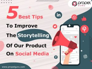 5-Best-Tips-To-Improve-The-Storytelling-Of-Your-Product-On-Social-Media