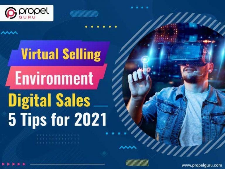 Virtual Selling Environment – Digital Sales 5 Tips For 2021