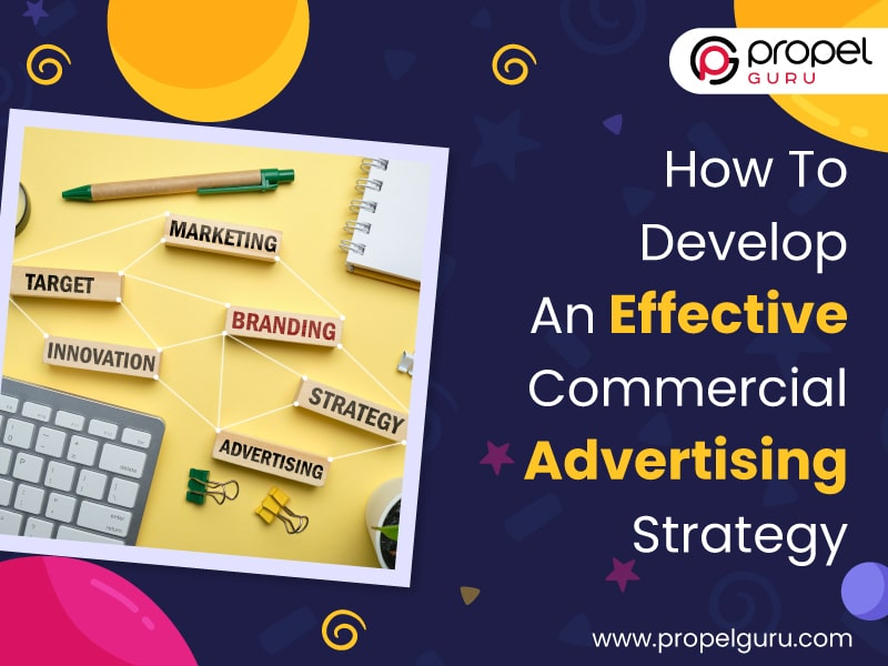 How To Develop An Effective Commercial Advertising Strategy