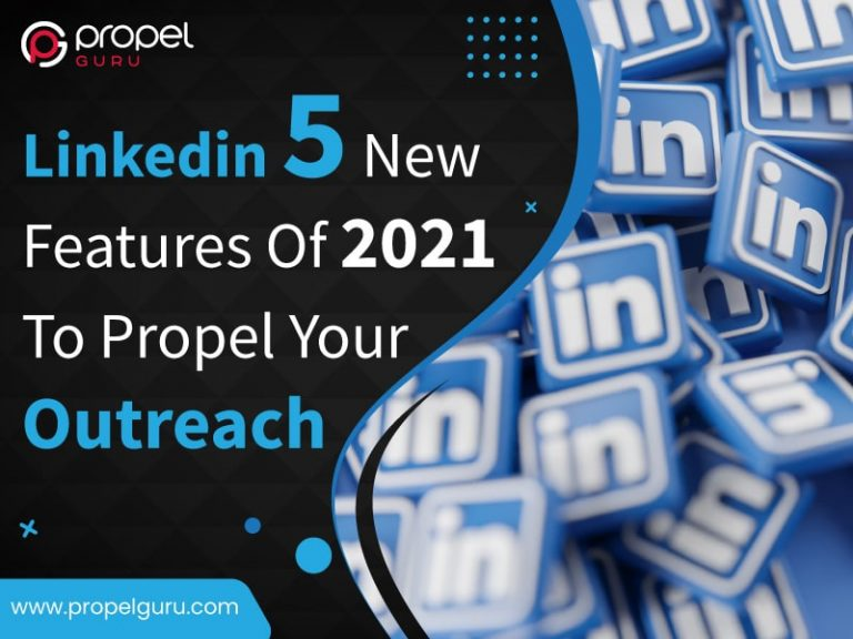 LinkedIn 5 New Features Of 2021 To Propel Your Outreach