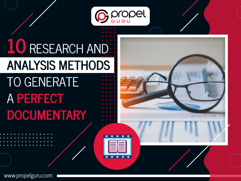 10 Research And Analysis Methods To Generate A Perfect Documentary