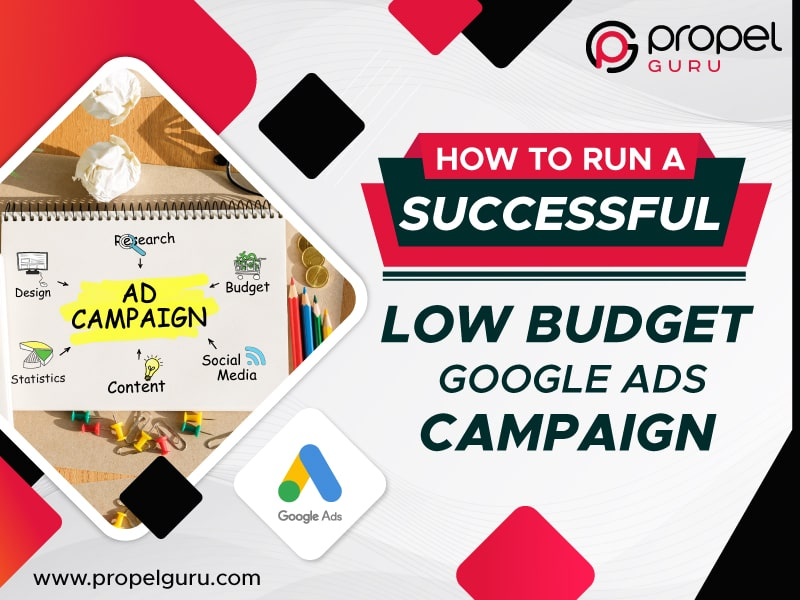 How To Run A Successful Low Budget Google Ads Campaign