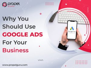 Why-You-Should-Use-Google-Ads-For-Your-Business