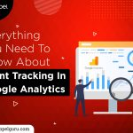 Everything You Need To Know About Event Tracking In Google Analytics