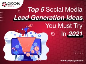 Top-5-Social-Media-Lead-Generation-Ideas-You-Must-Try-In-2021