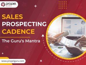 Sales Prospecting Cadence - The Guru's Mantra