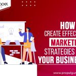6 Tips For Creating An Effective Marketing Strategy