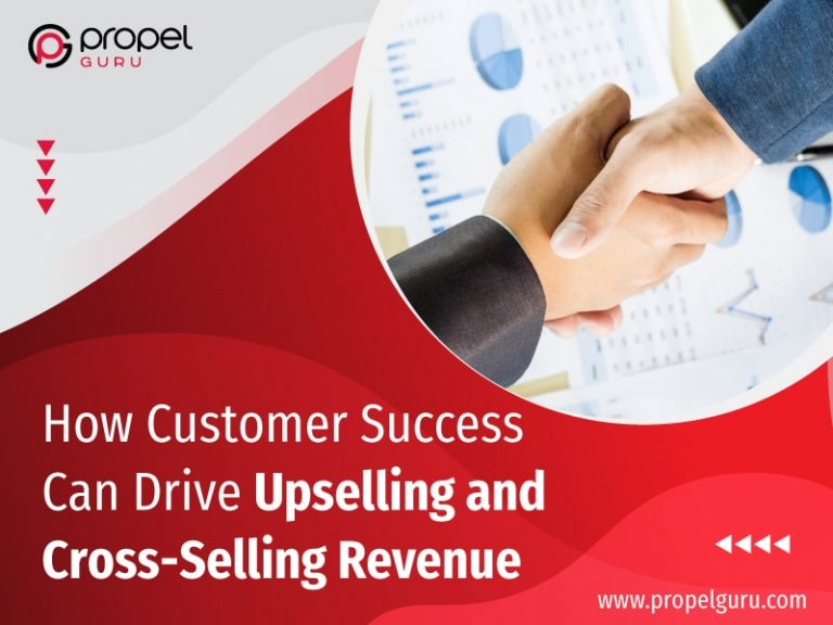 How Customer Success Can Drive Upselling and Cross-Selling Revenue