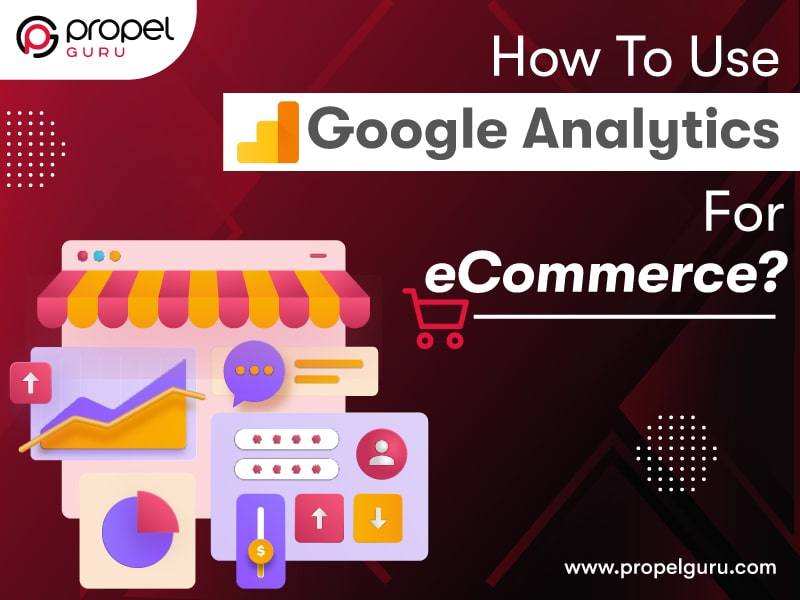 How To Use Google Analytics For eCommerce?