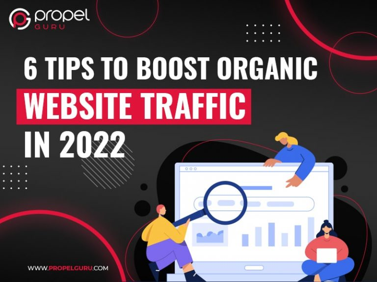 6 Tips To Boost Organic Website Traffic In 2022