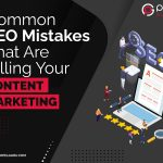 Common SEO Mistakes That Are Killing Your Content Marketing